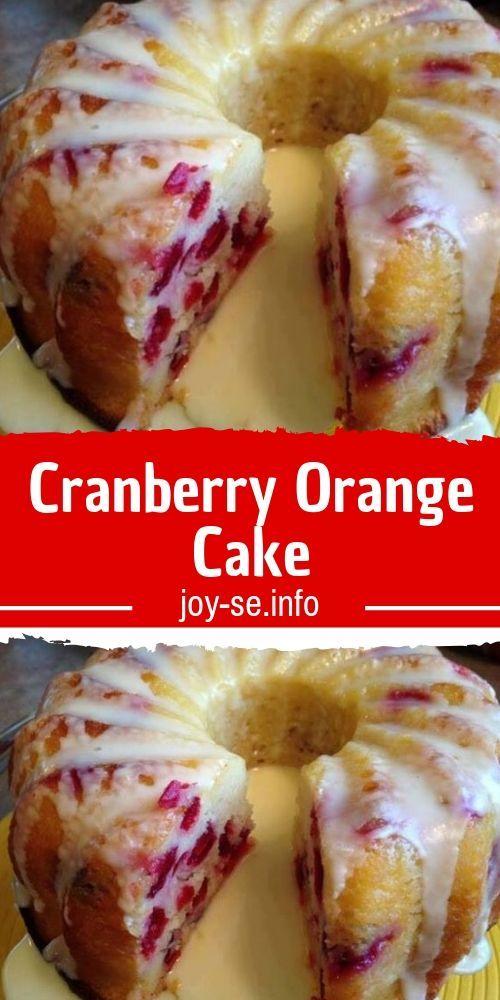 Cranberry Orange Cake Cranberry Recipes Cranberry Orange Cake Food
