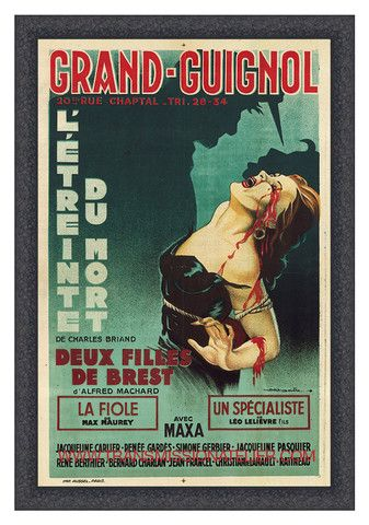 "Theater du Grand Guignol  L Etreinte Du Mort  1940s era poster from the legendary Paris theater. Reproduced as a limited edition, produced exclusively by Transmission Atelier.;  23.5"" x 36"". $550:"