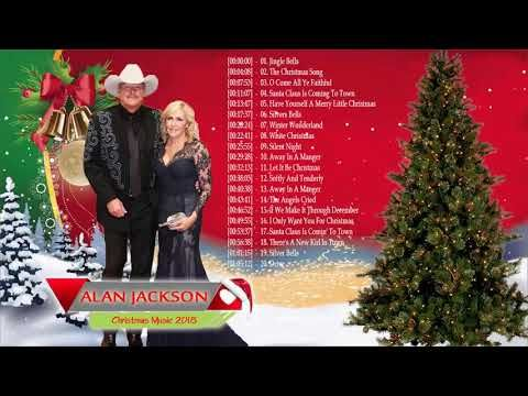 Alan Jackson Christmas Songs 2018 Top Christmas Songs Of All Time Youtube Christmas Music Alan Jackson Christmas Song