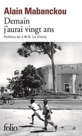 Demain j'aurai vingt ans ebook by Alain Mabanckou,J. M. G. Le Clézio