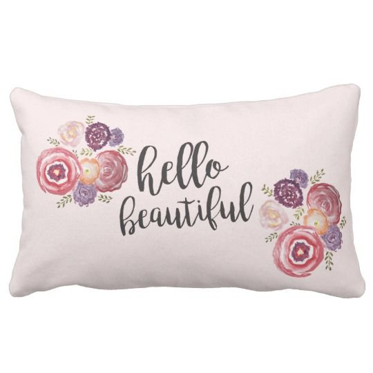Hello Beautiful Flower Pillow Zazzle Com With Images Hello