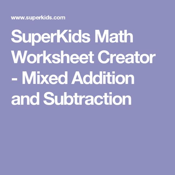 {SuperKids Math Worksheet Creator Mixed Addition and Subtraction – Superkids Math Worksheet Creator