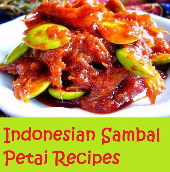 Sambal Goreng Petai  (Cooked Stink Bean Chili Sauce)     Have you ever heard of petai  before? Petai  (parkia speciosa) has got to be the ...