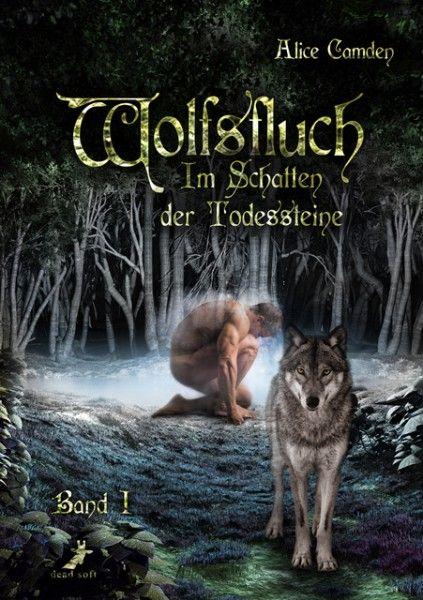 Wolfsfluch: Im Schatten der Todessteine - Band 1