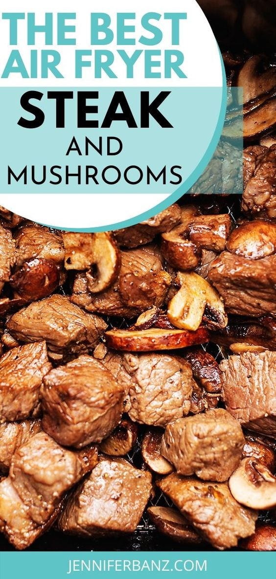 Air Fryer Steak Bites and Mushrooms Recipe