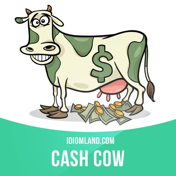 """Cash cow"" is a product or business that always makes a lot of profit. Example: The iPhone has really become a cash cow for Apple Corporation. #idiom #idioms #saying #sayings #phrase #phrases #expression #expressions #english #englishlanguage #learnenglish #studyenglish #language #vocabulary #dictionary #grammar #efl #esl #tesl #tefl #toefl #ielts #toeic #englishlearning #vocab #wordoftheday #phraseoftheday:"
