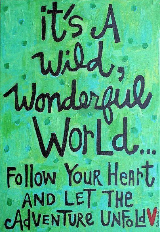 Wild #wonderful #world ~ #quote
