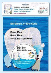 Polar Bear, Polar Bear, What do You Hear? by Bill Martin Jr/Eric Carle