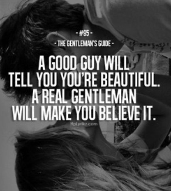 Good Guys Quotes: A Good Guy Will Tell You You're Beautiful. A Real