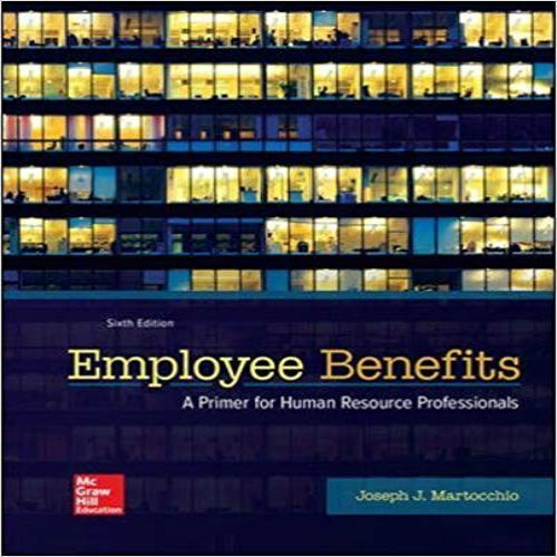 Employee Benefits 6th Edition By Joseph J Martocchio Solution Manual Online Web Design Portfolio Web Design Web Design Services