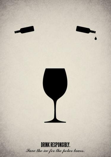 DRINK RESPONSIBLY. Save the ice for the polar bears #wine #art wine / vinho / vino mxm