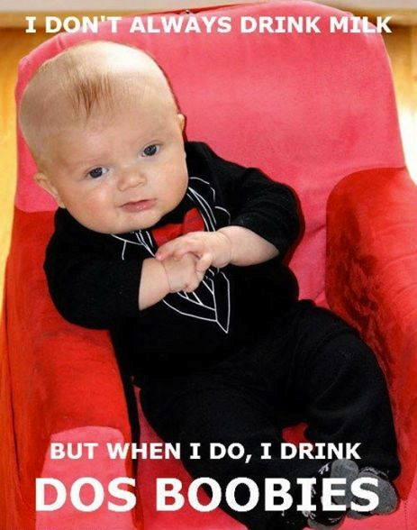 lol... the most interesting baby in the world.