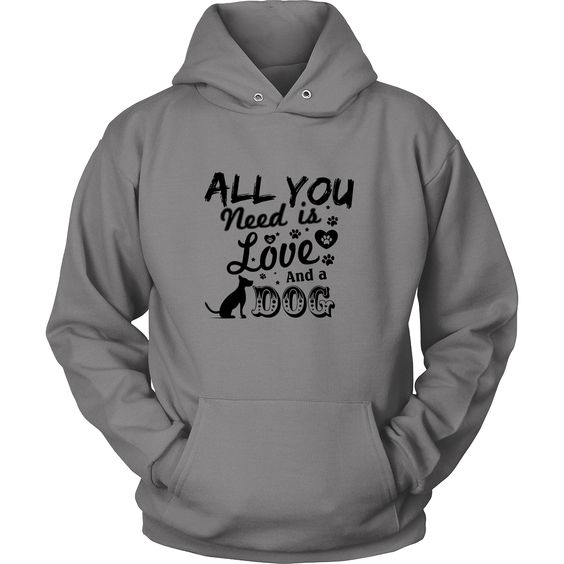 Limited Release Hoodies - 'All You Need Is Love And A Dog'