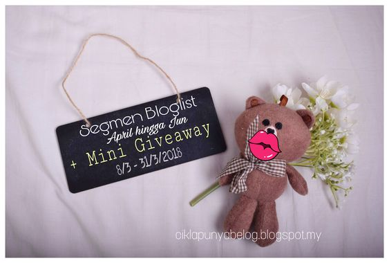 http://ciklapunyabelog.blogspot.my/2018/03/segmen-bloglist-april-hingga-jun-mini-giveaway.html?m=1