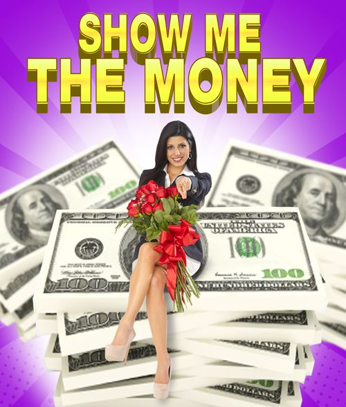 Show me the MONEY Show me the MONEY !