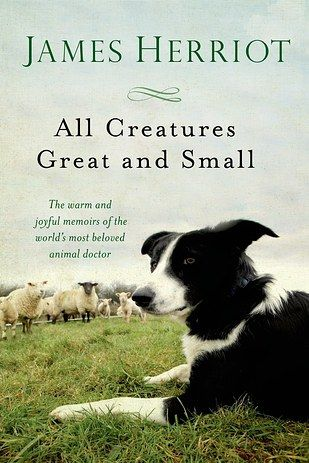 All Creatures Great and Small by James Herriot   51 Books All Animal Lovers Should Read