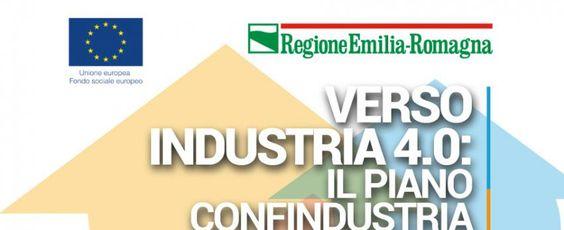 """Il sistema Confindustria Emilia-Romagna ha presentato oggi a Bologna il Piano """"Verso Industria 4.0"""": un ampio programma per accompagnare le imprese nei processi di crescita e riposizionamento strategico delle filiere e dei sistemi produttivi in ottica Industria 4.0."""
