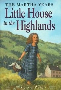 Melissa Wiley's books about Laura Ingalls Wilder's Scottish great-grandmother, Martha Morse Tucker.