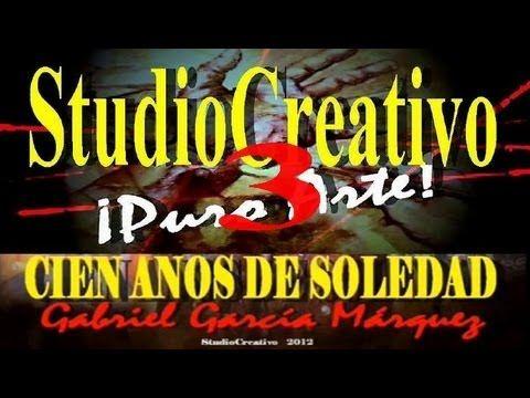 CIEN AÑOS DE SOLEDAD - 3 DE 9 - GABRIEL GARCÍA MÁRQUEZ - YouTube