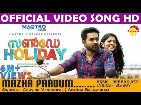 143 Mazha Paadum Official Video Song Hd Sunday Holiday Asif Ali Aparna Balamurali Youtube Songs Holiday Songs Lyrics