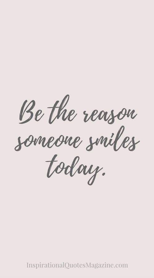Quotes About Smiles Adorable Be The Reason Someone Smiles Today  Relationships Inspirational