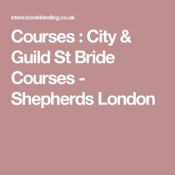 Courses : City & Guild St Bride Courses - Shepherds London