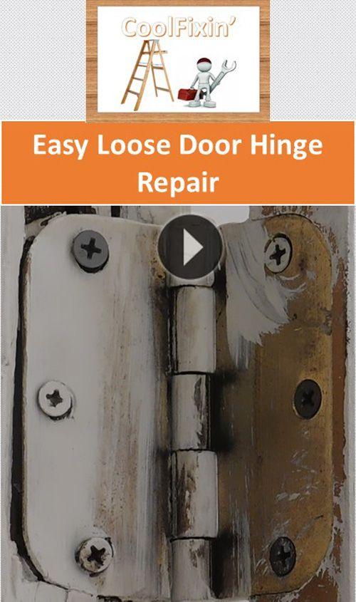 This Video Will Teach You A Very Easy Method To Repair Loose Door Hinges Door Hinge Repair Siding Repair Bottle Opener Wall