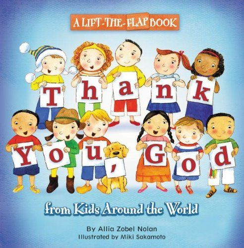 Thank You, God: A Lift-the-Flap Book (From Kids Around The World) by Allia Zobel Nolan