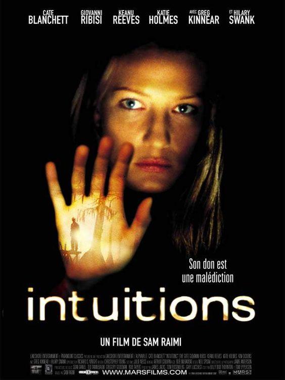 Intuitions est un film de Sam Raimi avec Cate Blanchett, Giovanni Ribisi. Synopsis : En Géorgie, dans la petite ville de Brixton, Annie Wilson a le don de lire l'avenir des gens dans les cartes. Du fait de ses prédictions, certains s'i