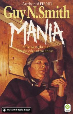 Mania by Guy N. Smith. My favourite cover ever, by the great Les Edwards.