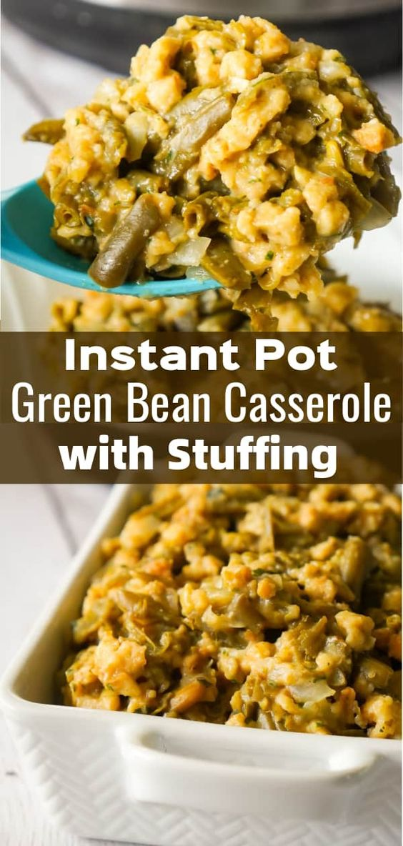 Instant Pot Green Bean Casserole with Stuffing