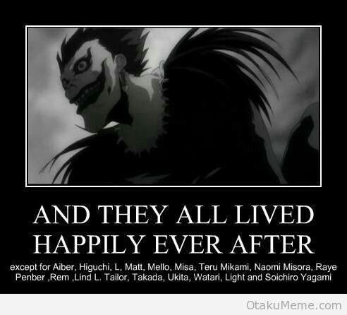 Death note And they all lived happily ever after. I never liked Misa anyway < thank you, im so glad I'm not the only one.  But don't make me cry!!