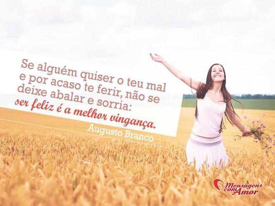 Se alguém quiser o teu mal e, por acaso, te ferir, não se deixa abalar e sorria: ser feliz é a melhor vingança. #mal #ferimento #sorrir #sorriso #feliz #felicidade #vinganca