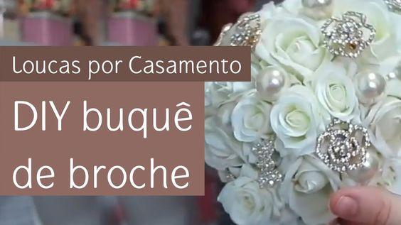 Coluna Loucas por Casamento: DIY buquê de broche