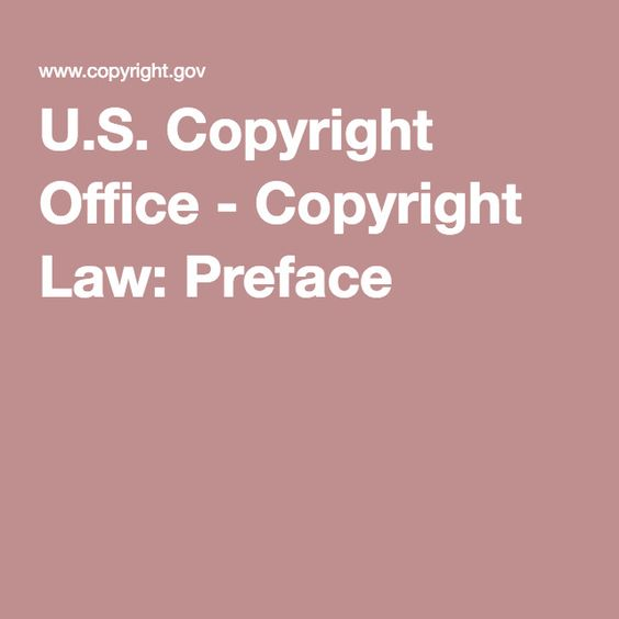 U.S. Copyright Office - Copyright Law: Preface