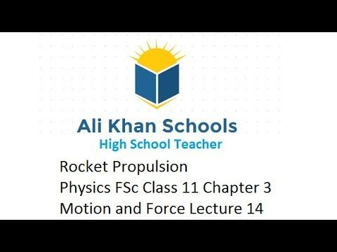 Rocket Propulsion Physics Fsc Class 11 Chapter 3 Motion And Force Lect Introduction To Physics Chemistry Lecture Momentum Physics