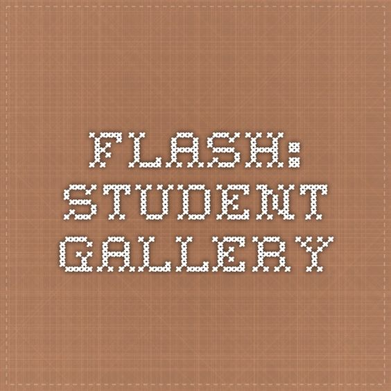 Flash: Student Gallery