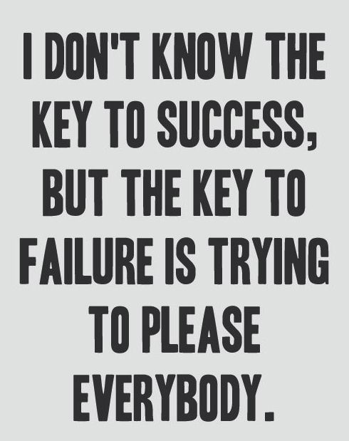 I don't know the key to success, but the key to failure is trying to please everybody (www.thecultureur.com): People Pleaser, Remember This, Cant, Life Quote, My Life, So True, Success Failure, Wise Word