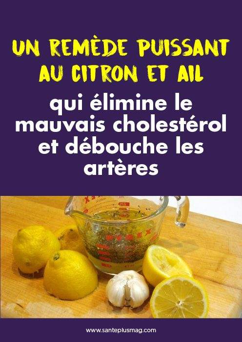 Citron Pour Les Arteres : citron, arteres, Épinglé, Jacques, Verlaine, Santé, Remede,, Artère,, Cholestérol