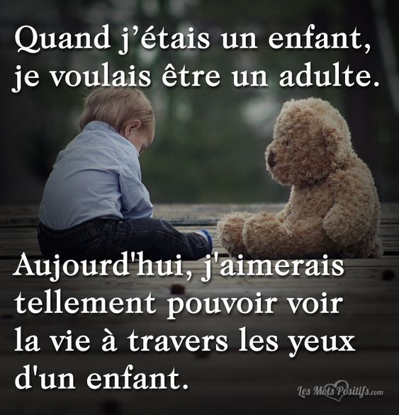 Quand j'étais un enfant … #citation #citationdujour #proverbe #quote #frenchquote #pensées #phrases #french #français