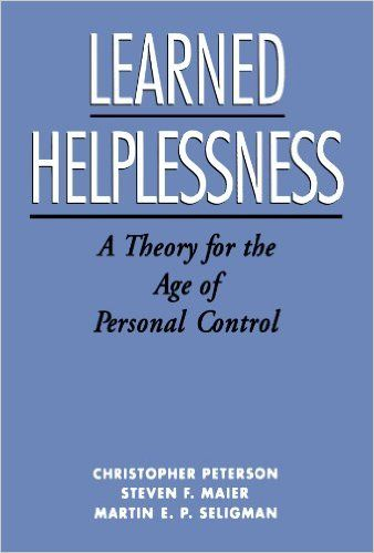 Amazon.fr - Learned Helplessness: A Theory for the Age of Personal Control - Christopher Peterson, Steven F. Maier, Martin E. P. Seligman - Livres