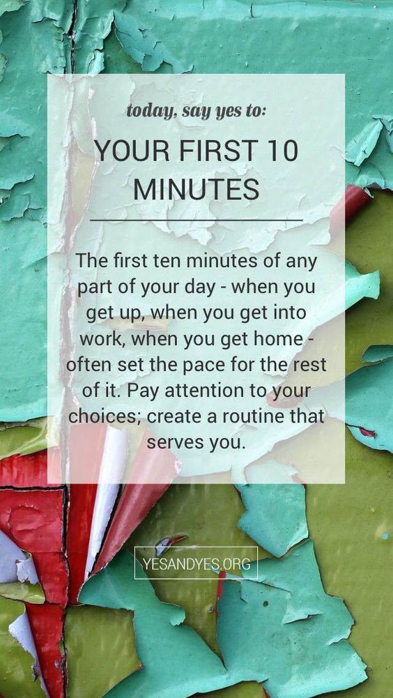 Be intentional with your first 10 minutes