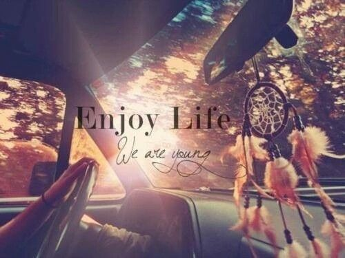 how to say enjoy life