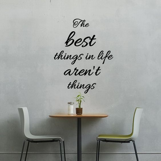 The Best Things In Life Aren't Things  Wall by LighthouseDecals