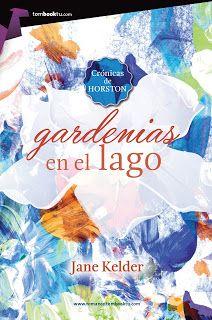 Otro romance màs: Gardenias en el lago de Jane Kelder