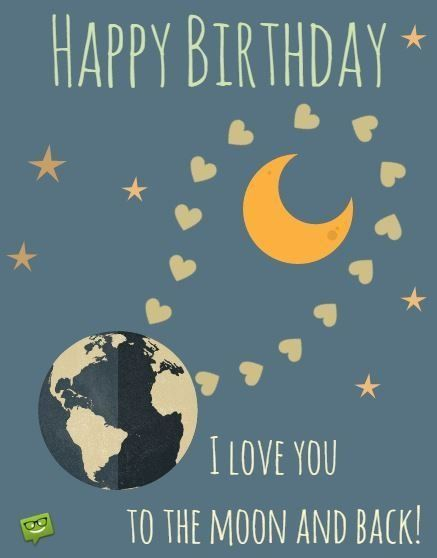 Happy Birthday I Love You To The Moon And Back Happy Birthday Boyfriend Happy Birthday My Love Birthday Wishes Funny