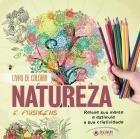 Livro de Colorir - Natureza e Paisagens - Relaxe Sua Mente e Estimule A Sua Criatividade