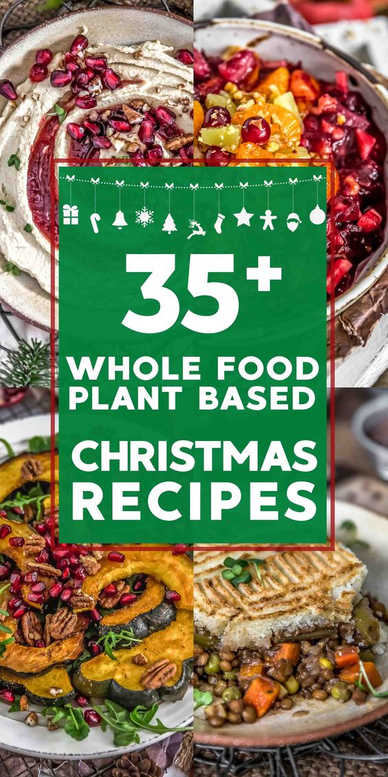 35 Whole Food Plant Based Christmas Recipes - Monkey and Me Kitchen Adventures