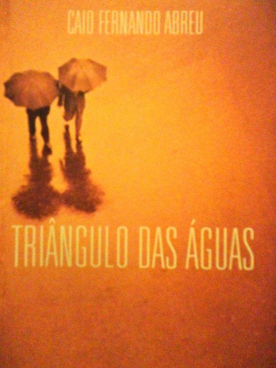 Triângulo das Águas - Caio Fernando Abreu