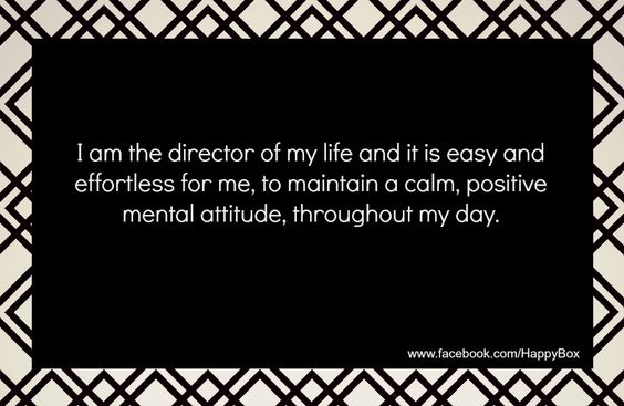 I am the director of my life and it is easy and effortless for me to maintain a calm, positive mental attitude, throughout my day. #affirmations #quotes